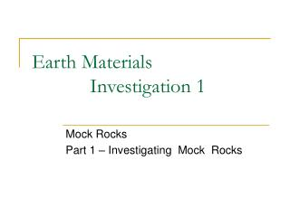 Earth Materials 		Investigation 1