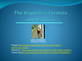 The Happiness Formula and Its Focus