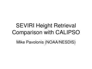 SEVIRI Height Retrieval Comparison with CALIPSO