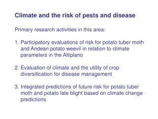 Climate and the risk of pests and disease Primary research activities in this area: