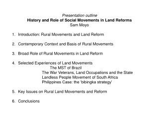 Presentation outline History and Role of Social Movements in Land Reforms Sam Moyo