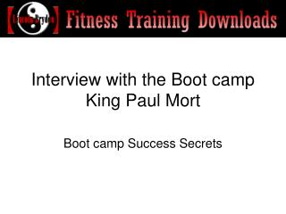 Interview with the Boot camp King Paul Mort