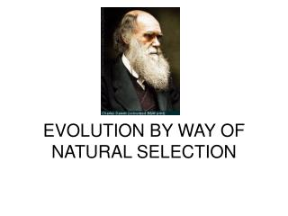 EVOLUTION BY WAY OF NATURAL SELECTION