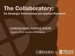 The Collaboratory: for Strategic Partnerships and Applied Research