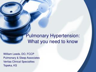 Pulmonary Hypertension:   What you need to know