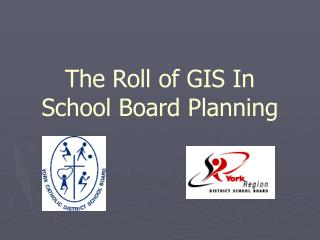 The Roll of GIS In School Board Planning