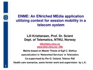 ENME: An ENriched MEdia application utilizing context for session mobility in a telecom system