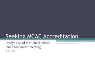 Seeking MCAC Accreditation