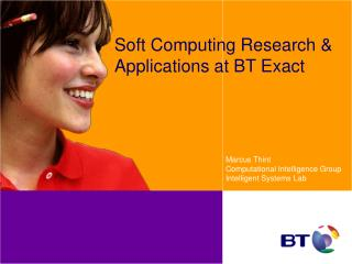 Soft Computing Research & Applications at BT Exact