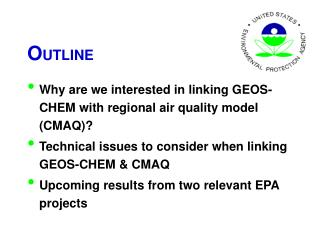 O UTLINE Why are we interested in linking GEOS-CHEM with regional air quality model (CMAQ)?
