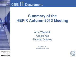 Summary of the  HEPiX Autumn 2013 Meeting