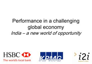 Performance in a challenging global economy India – a new world of opportunity