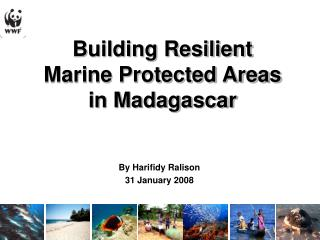 Building Resilient  Marine Protected Areas  in Madagascar