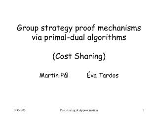 Group strategy proof mechanisms via primal-dual algorithms (Cost Sharing)