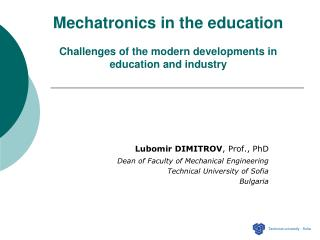 Mechatronics in the education Challenges of the modern developments in education and industry