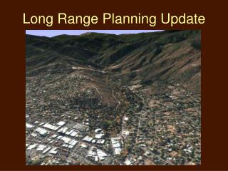 Long Range Planning Update