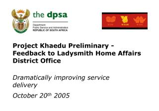 Project Khaedu Preliminary - Feedback to Ladysmith Home Affairs District Office