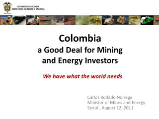 Colombia  a Good Deal for Mining  and Energy Investors