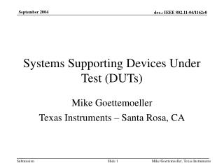 Systems Supporting Devices Under Test (DUTs)