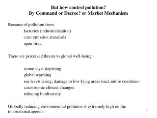 But how control pollution? By Command or Decree? or Market Mechanism