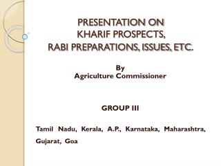 PRESENTATION ON  KHARIF PROSPECTS,  RABI PREPARATIONS, ISSUES, ETC .