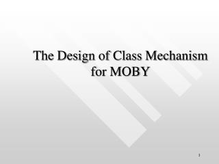 The Design of Class Mechanism for MOBY