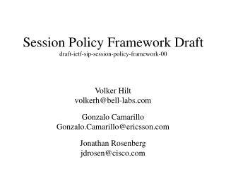Session Policy Framework Draft draft-ietf-sip-session-policy-framework-00