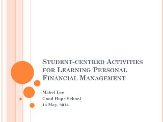 Student- centred  Activities for Learning Personal Financial Management