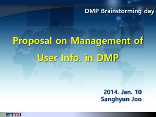 Proposal on Management of User Info.  in DMP