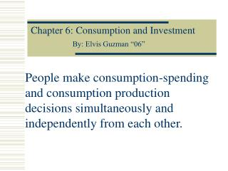 Chapter 6: Consumption and Investment
