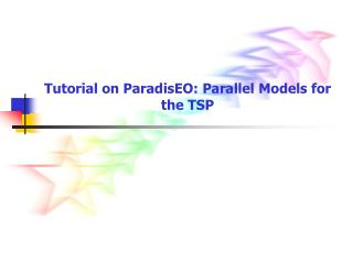 Tutorial on ParadisEO: Parallel Models for the TSP
