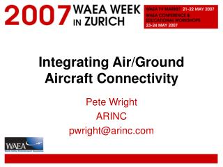 Integrating Air/Ground Aircraft Connectivity