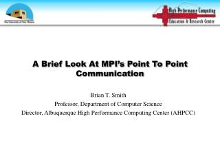 A Brief Look At MPI's Point To Point Communication