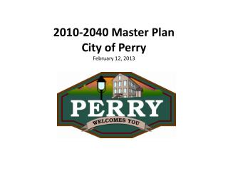 2010-2040 Master Plan City of Perry February 12, 2013