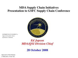 MDA Supply Chain Initiatives  Presentation to GSFC Supply Chain Conference