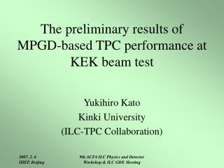 The preliminary results of MPGD-based TPC performance at KEK beam test