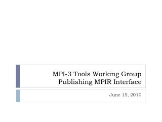 MPI-3 Tools Working Group Publishing MPIR Interface