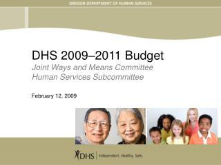 DHS 2009 2011 Budget Joint Ways and Means Committee Human Services Subcommittee  February 12, 2009
