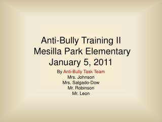 Anti-Bully Training II  Mesilla Park Elementary January 5, 2011