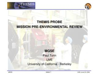 THEMIS PROBE  MISSION PRE-ENVIRONMENTAL REVIEW  MGSE Paul Turin LME
