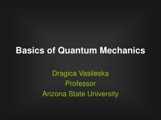 Basics of Quantum Mechanics