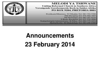 Announcements 23 February 2014