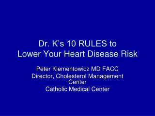 Dr. K's 10 RULES to   Lower Your Heart Disease Risk