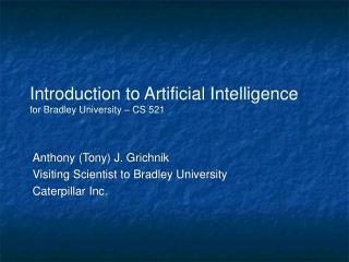 Introduction to Artificial Intelligence for Bradley University – CS 521