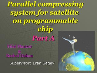 Parallel compressing system for satellite  on programmable chip