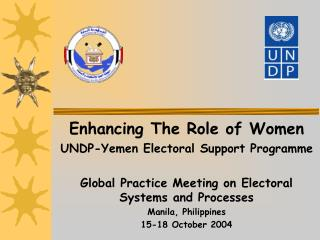 Enhancing The Role of Women UNDP-Yemen Electoral Support Programme
