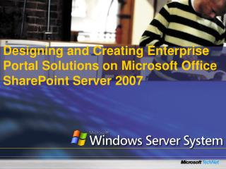 Designing  and Creating Enterprise Portal Solutions on Microsoft Office SharePoint Server  2007