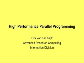 High Performance Parallel Programming