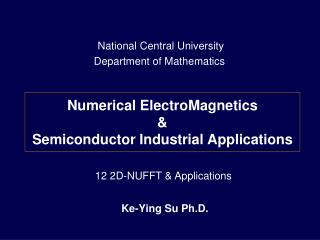 Numerical ElectroMagnetics &  Semiconductor Industrial Applications
