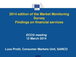 2014  edition  of the  Market  Monitoring Survey Findings on financial services